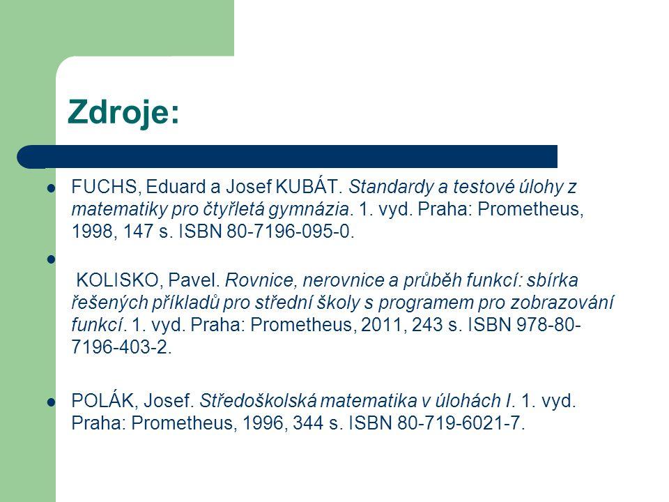 Zdroje: FUCHS, Eduard a Josef KUBÁT. Standardy a testové úlohy z matematiky pro čtyřletá gymnázia. 1. vyd. Praha: Prometheus, 1998, 147 s. ISBN 80-719