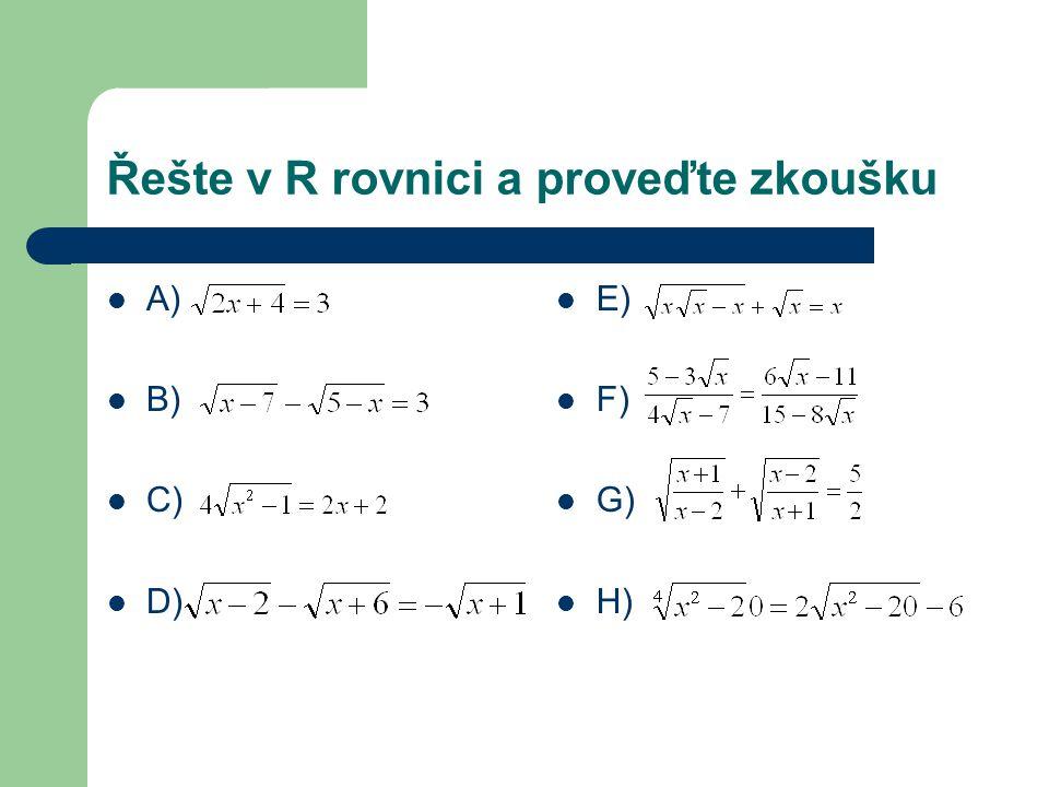 Řešte v R rovnici a proveďte zkoušku A) B) C) D) E) F) G) H)