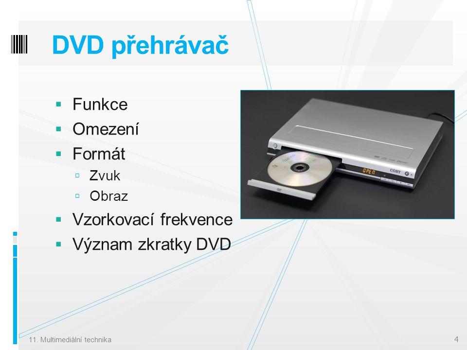 DVD přehrávač  Funkce  Omezení  Formát  Zvuk  Obraz  Vzorkovací frekvence  Význam zkratky DVD 11.