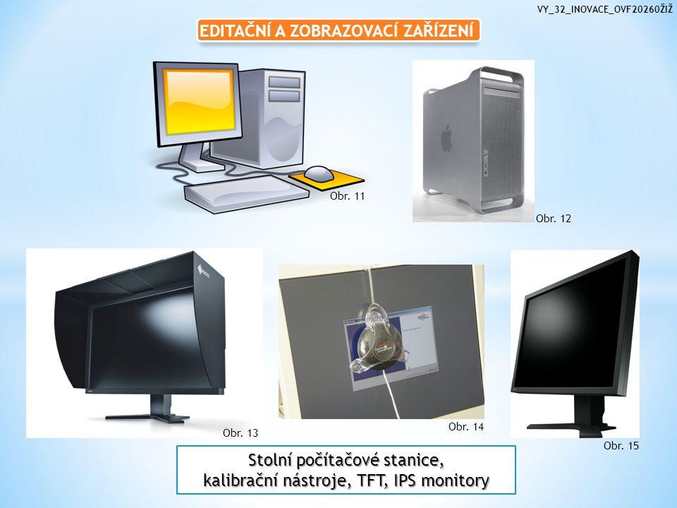 EDITAČNÍ A ZOBRAZOVACÍ ZAŘÍZENÍ Stolní počítačové stanice, kalibrační nástroje, TFT, IPS monitory Obr.