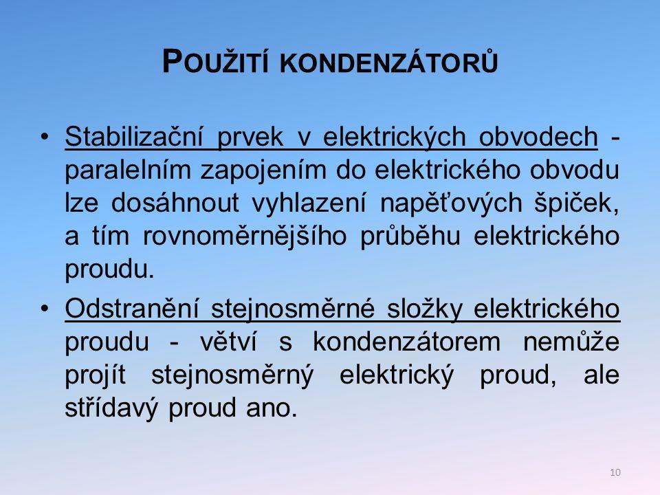 P OUŽITÍ KONDENZÁTORŮ Odrušovací kondenzátor je nedílnou součástí všech elektrospotřebičů.