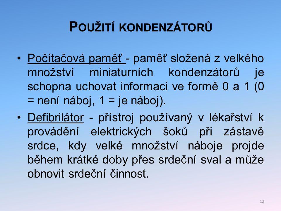 P OUŽITÍ KONDENZÁTORŮ Časovače - většina generátorů střídavého signálu využívá kondenzátory jako součástky, jejichž střídavé nabíjení a vybíjení určuje periodu kmitů.