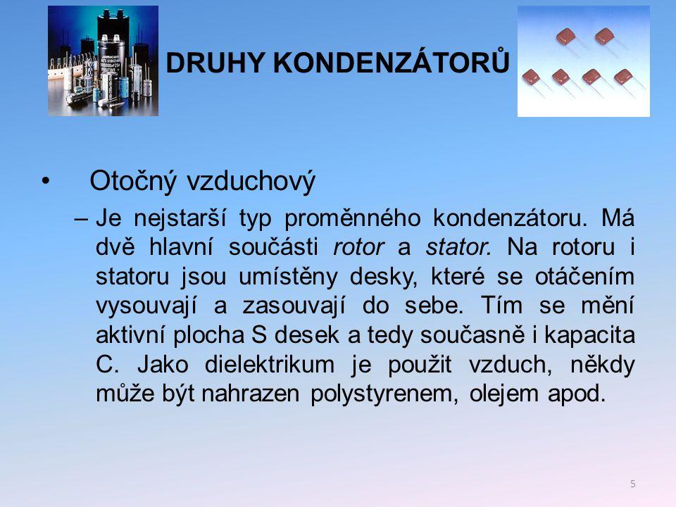 DRUHY KONDENZÁTORŮ Papírový (svitkový) –Dielektrikum tvoří kondenzátorový papír (jeho ε r mívá hodnotu 4 -10).