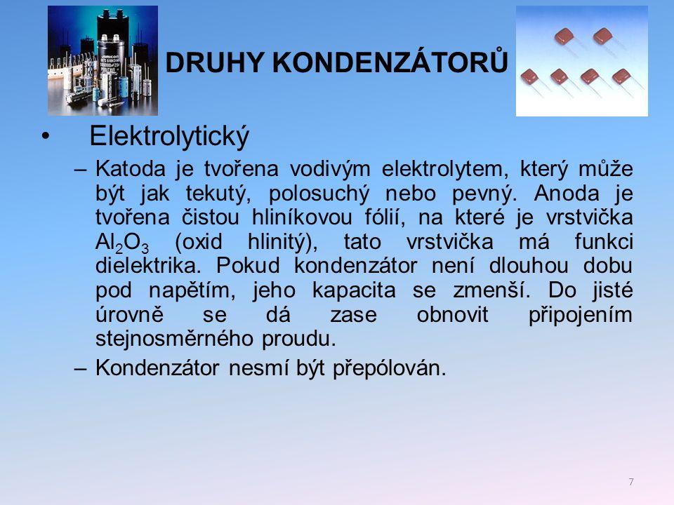 DRUHY KONDENZÁTORŮ Keramický –Speciální keramika s velkou permitivitou a malým ztrátovým činitelem.