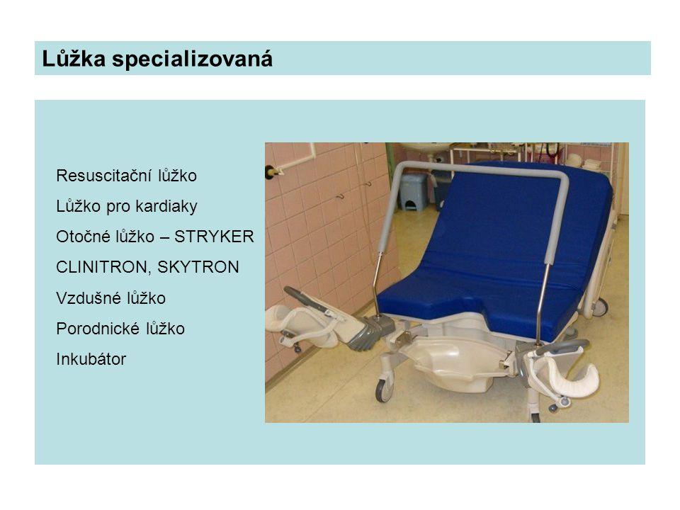 Resuscitační lůžko Lůžko pro kardiaky Otočné lůžko – STRYKER CLINITRON, SKYTRON Vzdušné lůžko Porodnické lůžko Inkubátor Lůžka specializovaná