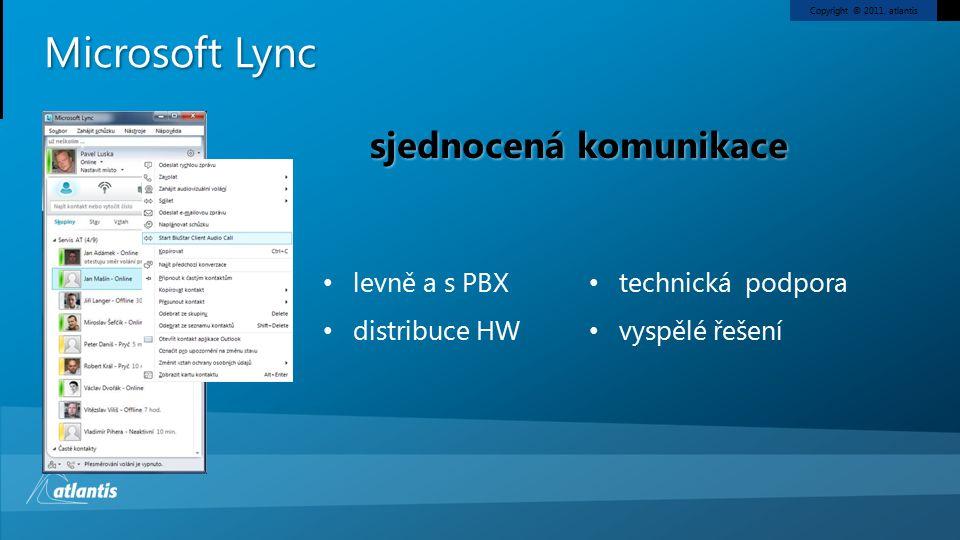 Copyright © 2011, atlantis sjednocená komunikace Microsoft Lync levně a s PBX distribuce HW technická podpora vyspělé řešení