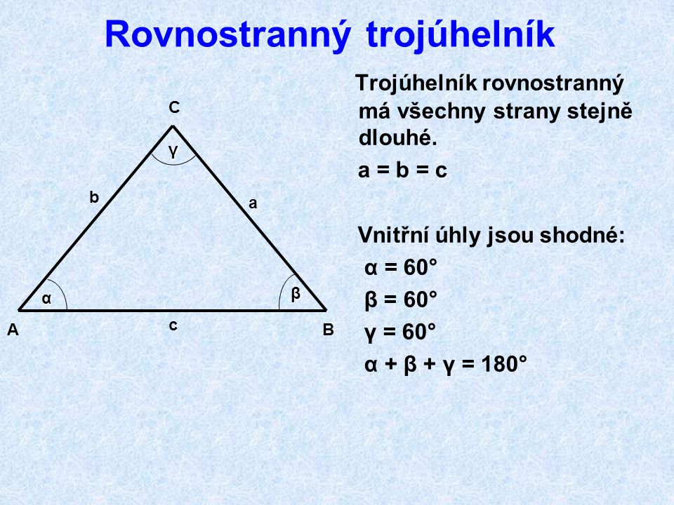 Různostranný trojúhelník Trojúhelník různostranný (obecný) má délku všech stran různou. A, B, C = vrcholy a, b, c = strany α, β, γ = úhly α = alfa β =
