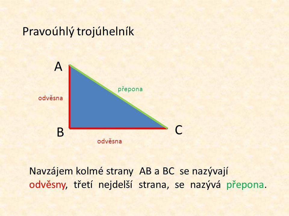 Když přeložíme čtverec i obdélník podle úhlopříčky dostaneme geometrický útvar, který má název …. E FG A B C TROJÚHELNÍK Tyto trojúhelníky se nazývají