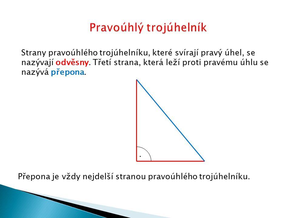 Strany pravoúhlého trojúhelníku, které svírají pravý úhel, se nazývají odvěsny. Třetí strana, která leží proti pravému úhlu se nazývá přepona.. Přepon