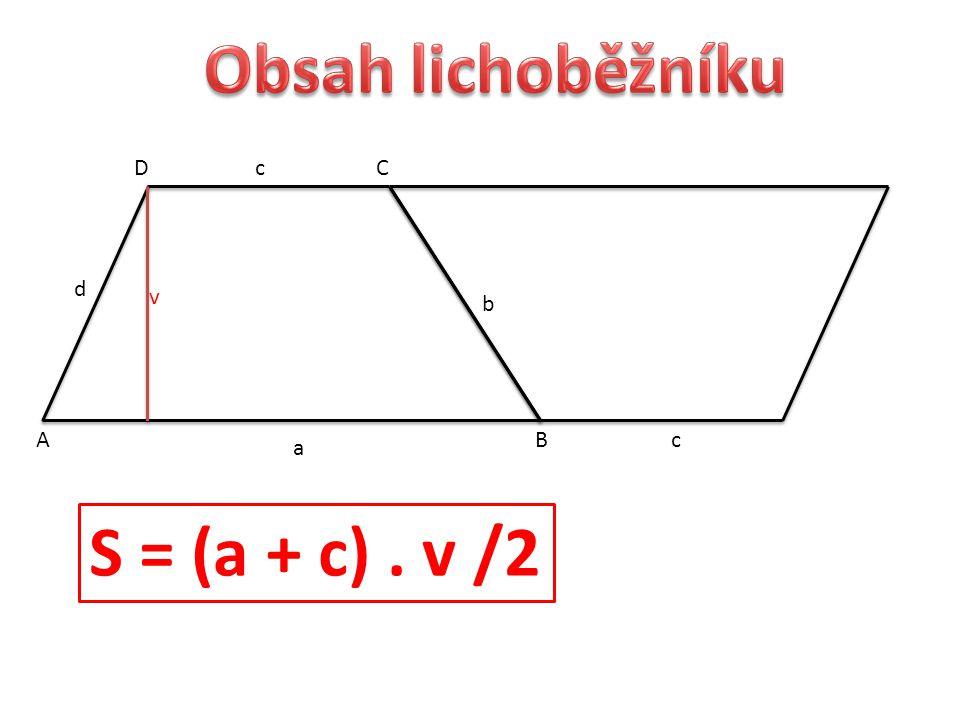 AB CD a b c d c v S = (a + c). v /2