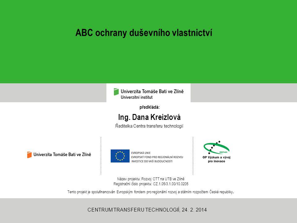 DĚKUJI VÁM ZA POZORNOST Ing.Dana Kreizlová Patentový a známkový zástupce ČR, EPO, OHIM ved.