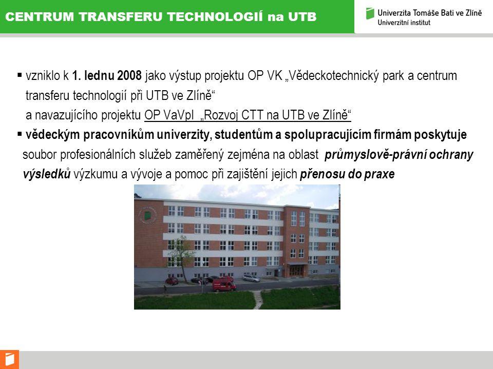 CENTRUM TRANSFERU TECHNOLOGIÍ na UTB  vzniklo k 1.