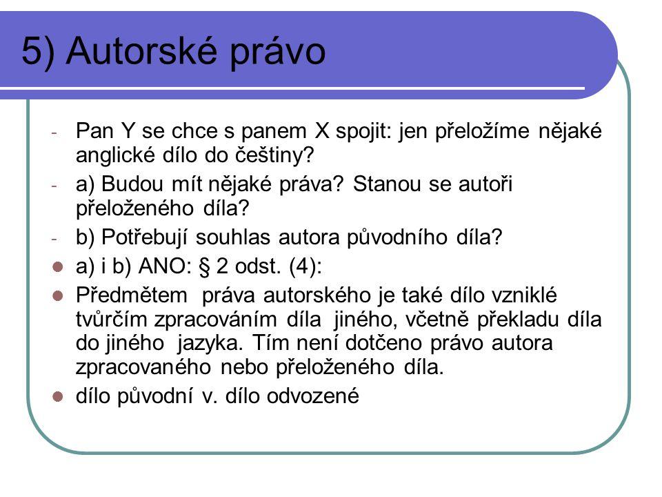 5) Autorské právo - Pan Y se chce s panem X spojit: jen přeložíme nějaké anglické dílo do češtiny? - a) Budou mít nějaké práva? Stanou se autoři přelo