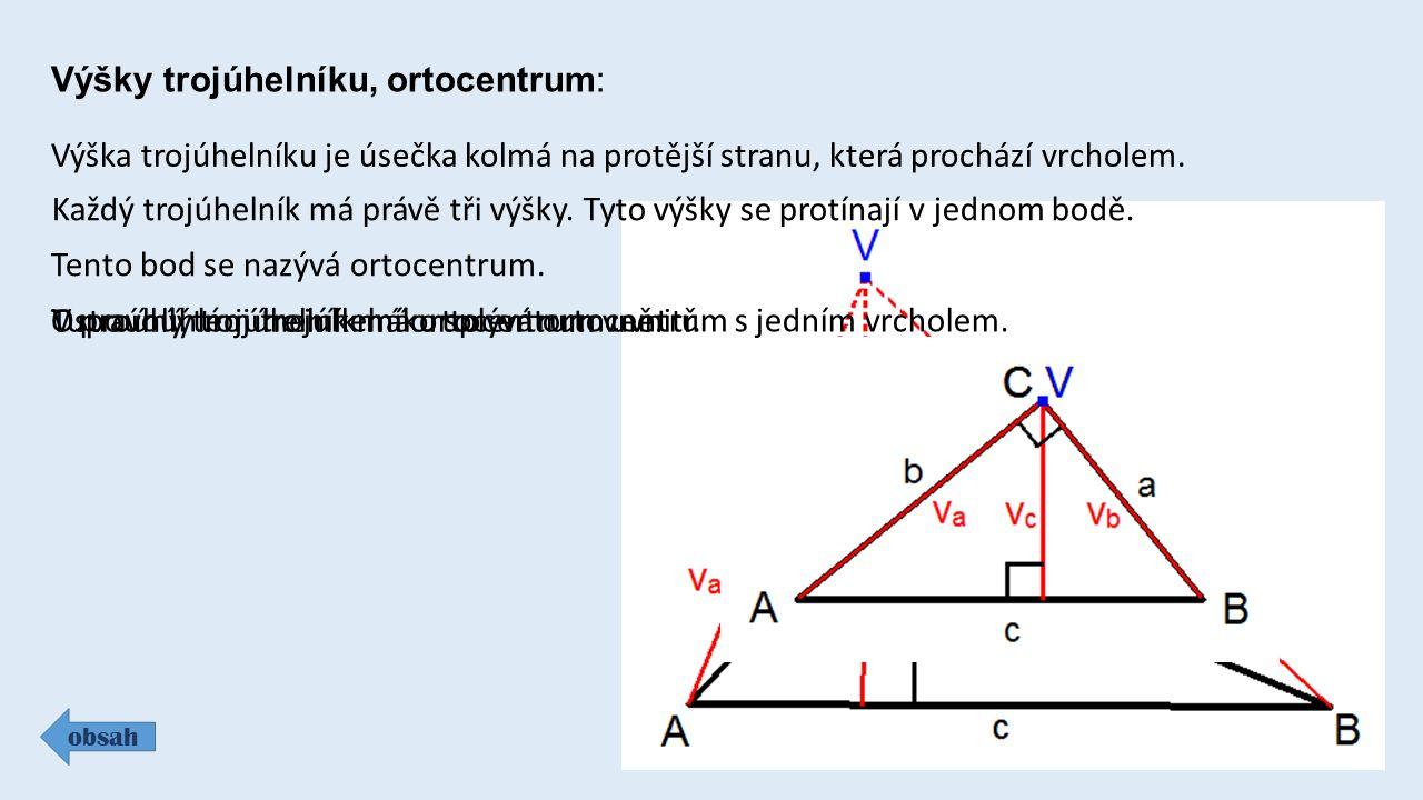 Těžnice trojúhelníku, těžiště : obsah Úsečka, která má jako krajní body vrchol trojúhelníku a střed jeho protější strany, je těžnice.