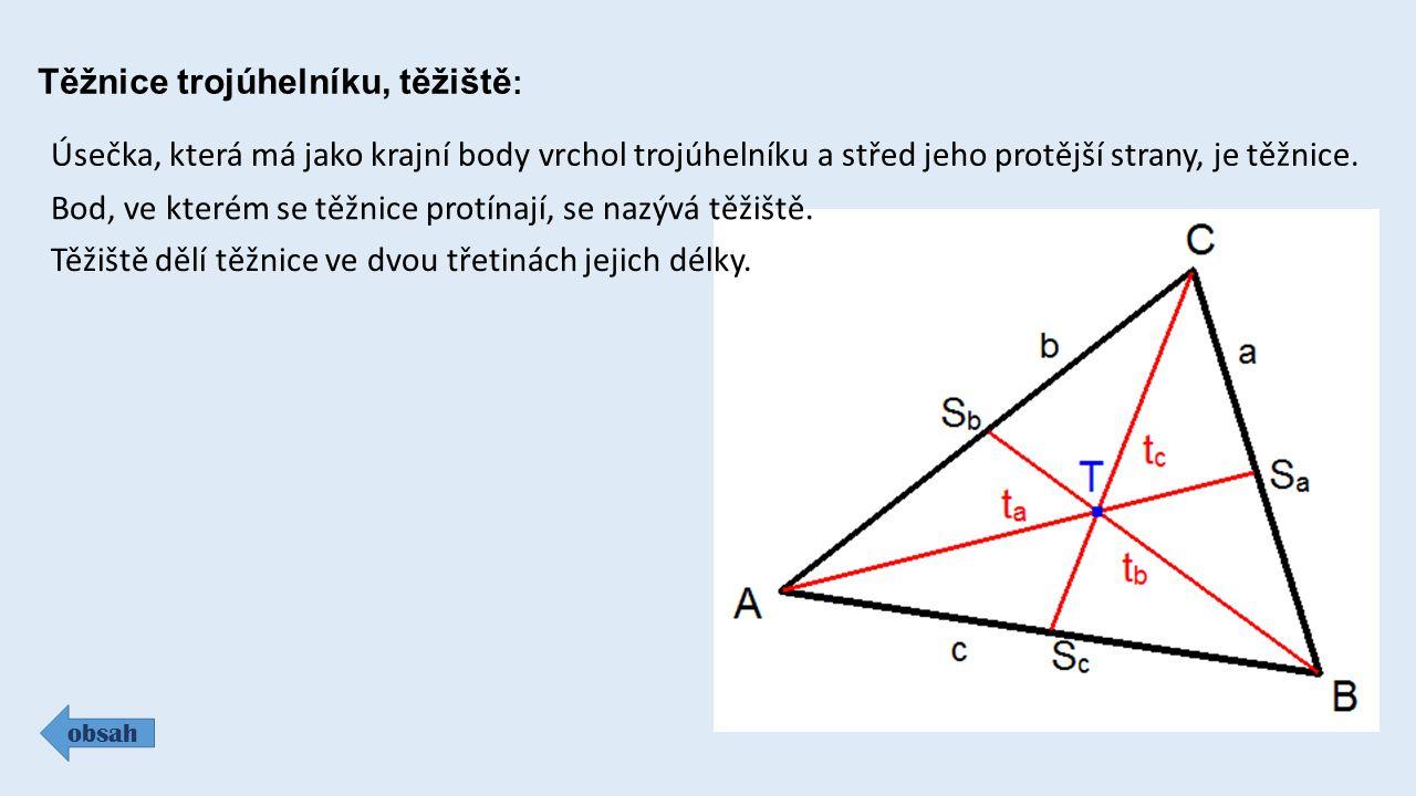 Střední příčky trojúhelníku: obsah Úsečka spojující středy dvou stran trojúhelníku je střední příčka.