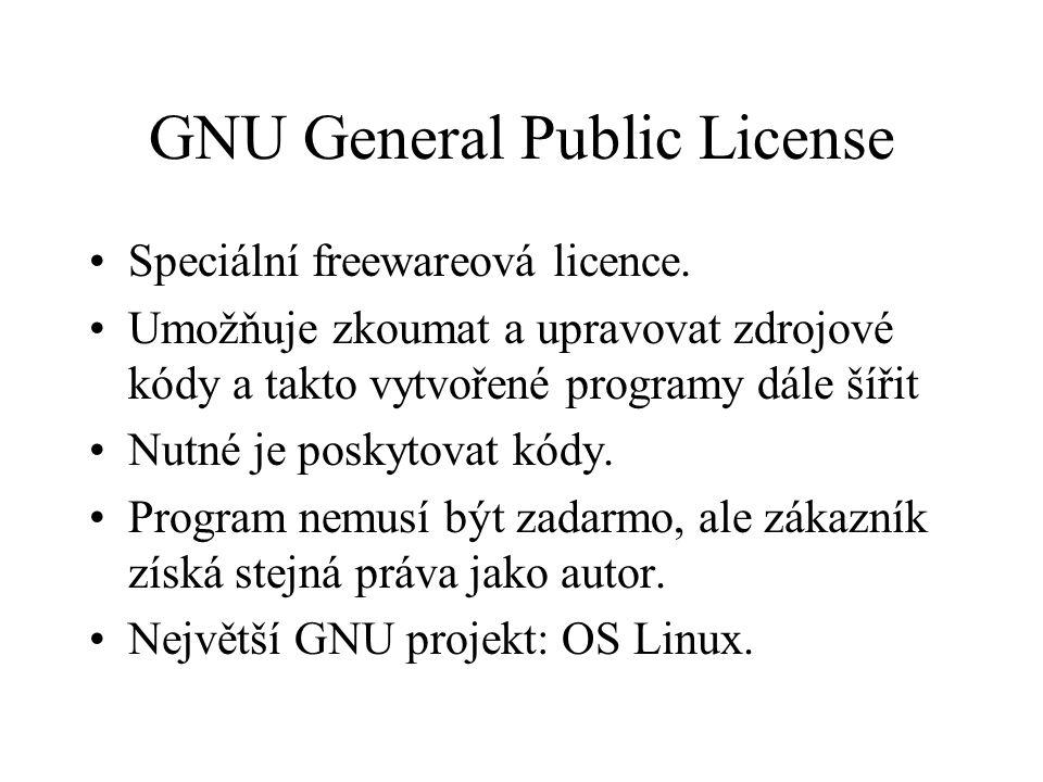 GNU General Public License Speciální freewareová licence. Umožňuje zkoumat a upravovat zdrojové kódy a takto vytvořené programy dále šířit Nutné je po