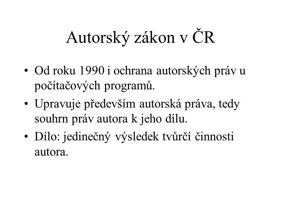 Autorský zákon v ČR Od roku 1990 i ochrana autorských práv u počítačových programů. Upravuje především autorská práva, tedy souhrn práv autora k jeho