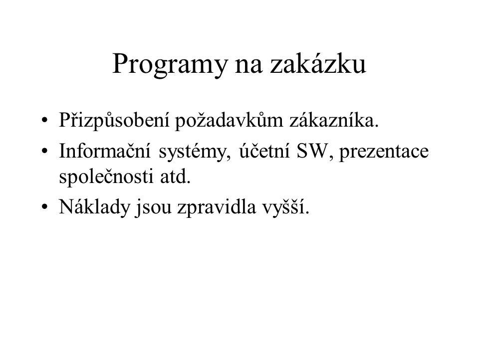 Standardní komerční programy Programy v krabici.Nejčastější způsob pořizování programů.