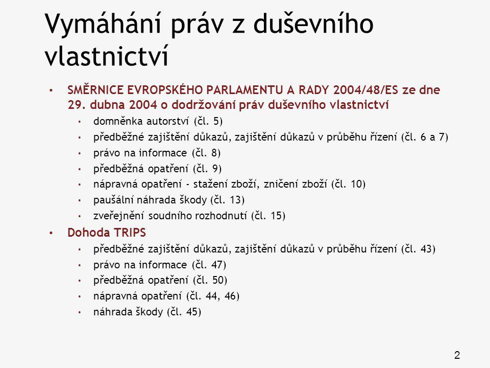 2 SMĚRNICE EVROPSKÉHO PARLAMENTU A RADY 2004/48/ES ze dne 29. dubna 2004 o dodržování práv duševního vlastnictví domněnka autorství (čl. 5) předběžné