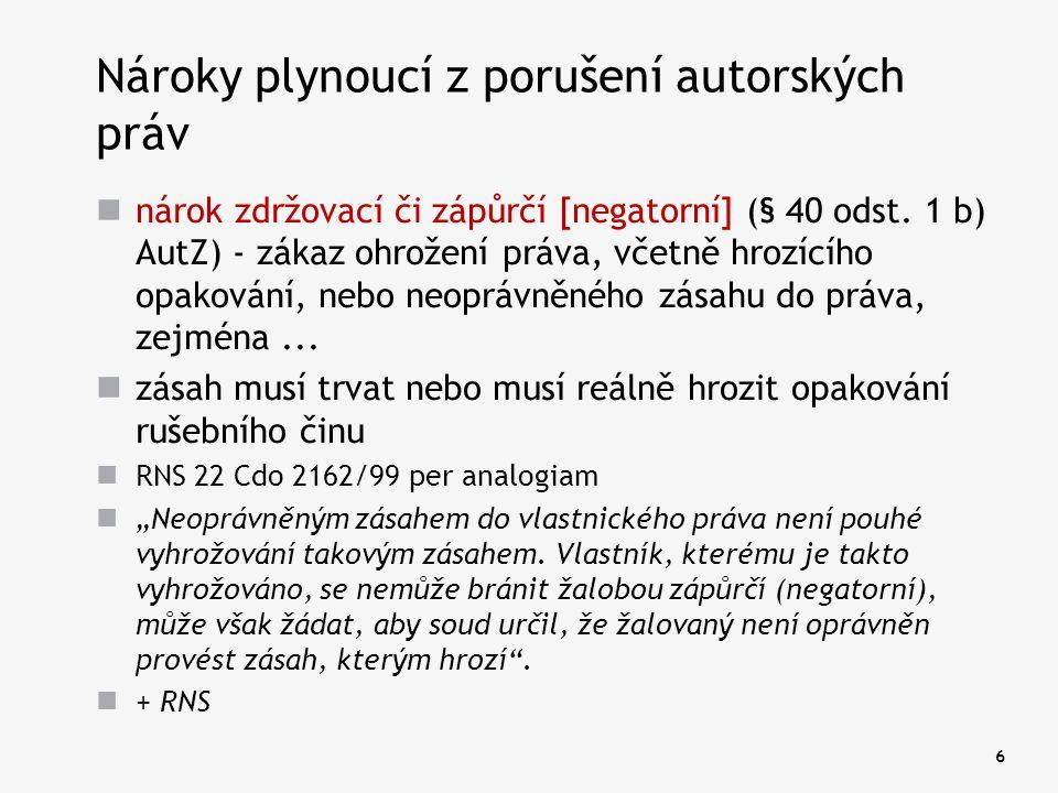 """17 Nároky plynoucí z porušení autorských práv restituční nárok RNS 30 Cdo 5164/2009 """"Městský soud v Praze rozsudkem ze dne 18."""