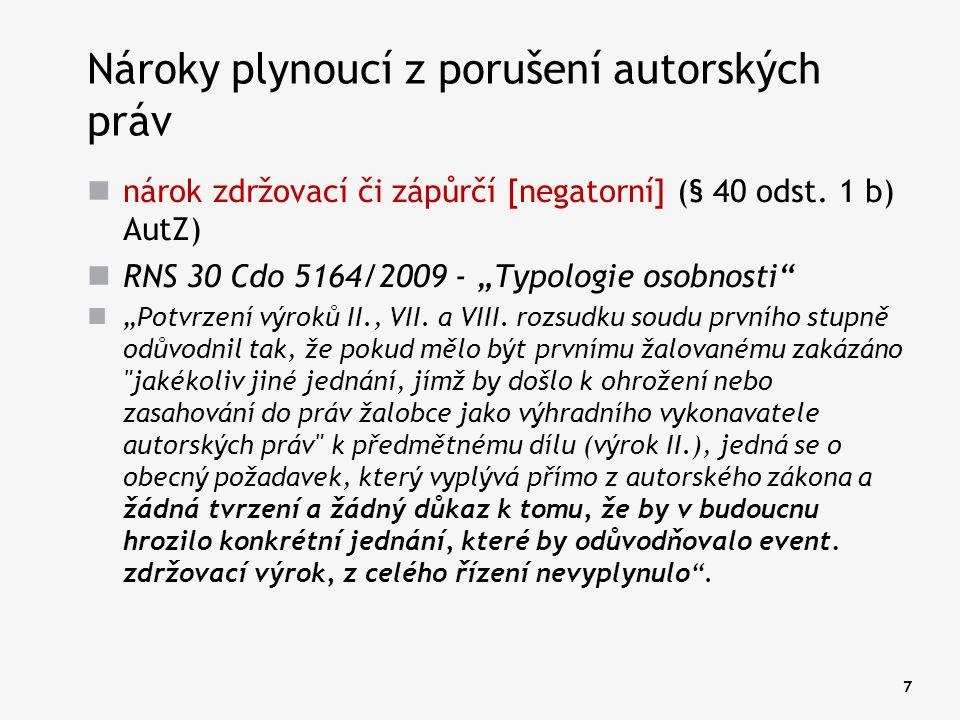 """7 Nároky plynoucí z porušení autorských práv nárok zdržovací či zápůrčí [negatorní] (§ 40 odst. 1 b) AutZ) RNS 30 Cdo 5164/2009 - """"Typologie osobnosti"""