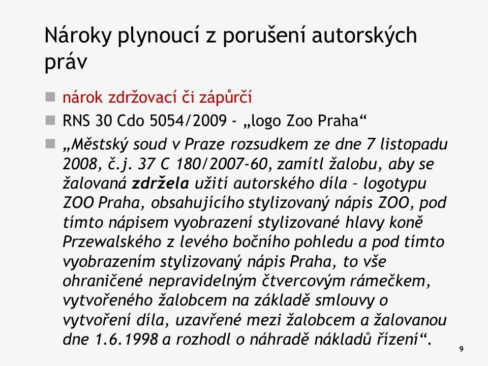"""9 Nároky plynoucí z porušení autorských práv nárok zdržovací či zápůrčí RNS 30 Cdo 5054/2009 - """"logo Zoo Praha"""" """"Městský soud v Praze rozsudkem ze dne"""
