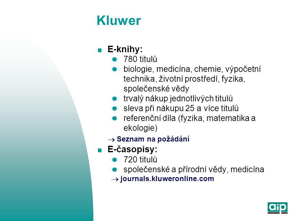 Kluwer  E-knihy:  780 titulů  biologie, medicína, chemie, výpočetní technika, životní prostředí, fyzika, společenské vědy  trvalý nákup jednotlivý