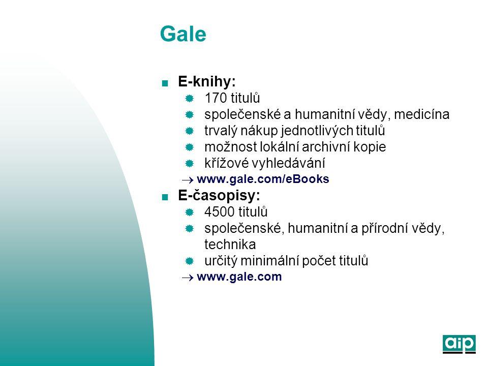 Gale  E-knihy:  170 titulů  společenské a humanitní vědy, medicína  trvalý nákup jednotlivých titulů  možnost lokální archivní kopie  křížové vy