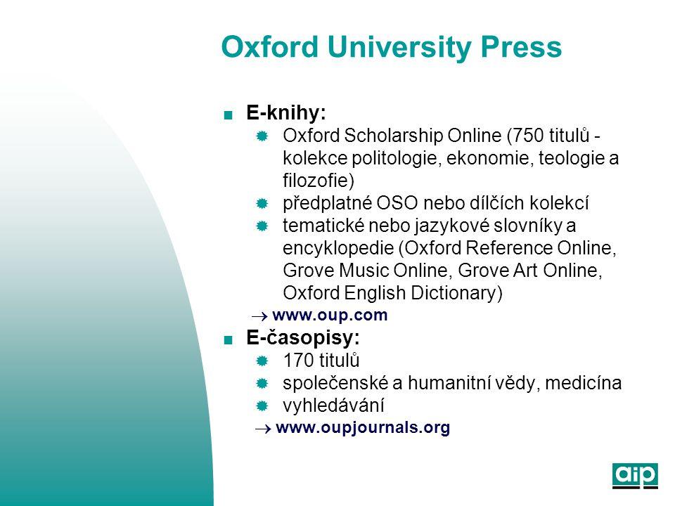 Oxford University Press  E-knihy:  Oxford Scholarship Online (750 titulů - kolekce politologie, ekonomie, teologie a filozofie)  předplatné OSO neb