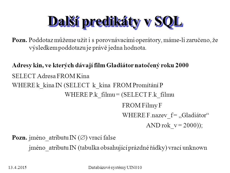 13.4.2015Databázové systémy UIN010 Další predikáty v SQL Pozn.