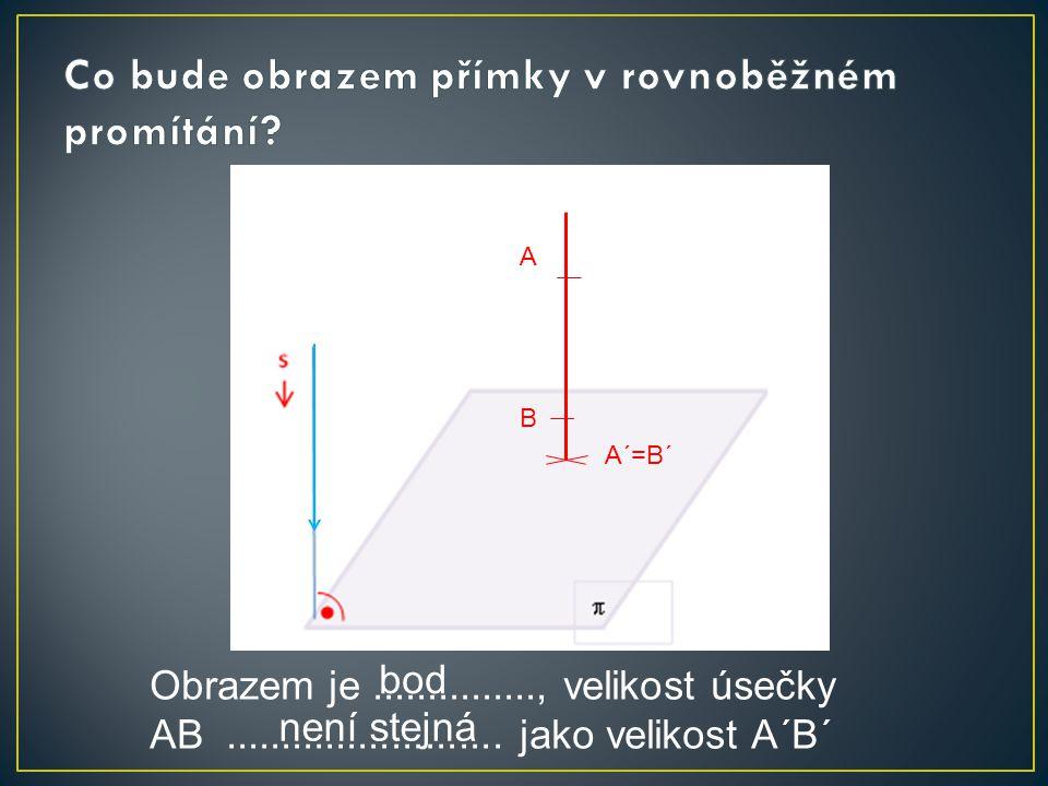 A B B´ = C´ Obrazem rovnoběžek........................, velikost shodných úseček..............................