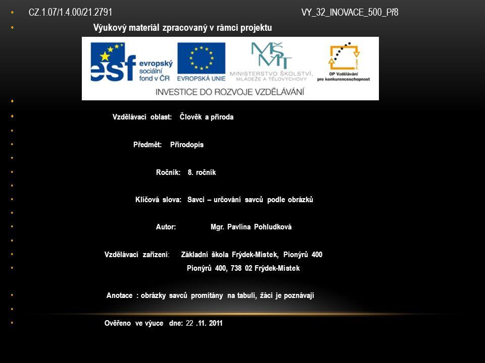 CZ.1.07/1.4.00/21.2791VY_32_INOVACE_500_Př8 Výukový materiál zpracovaný v rámci projektu Vzdělávací oblast: Člověk a příroda Předmět: Přírodopis Ročník: 8.