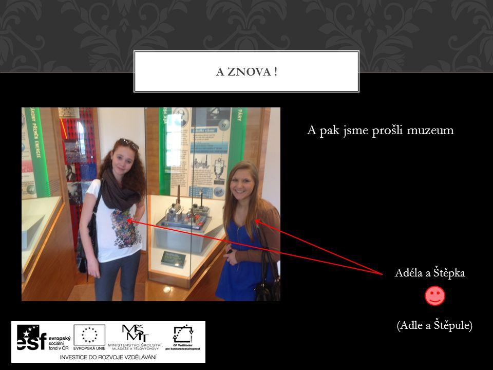 A pak jsme prošli muzeum A ZNOVA ! Adéla a Štěpka (Adle a Štěpule)