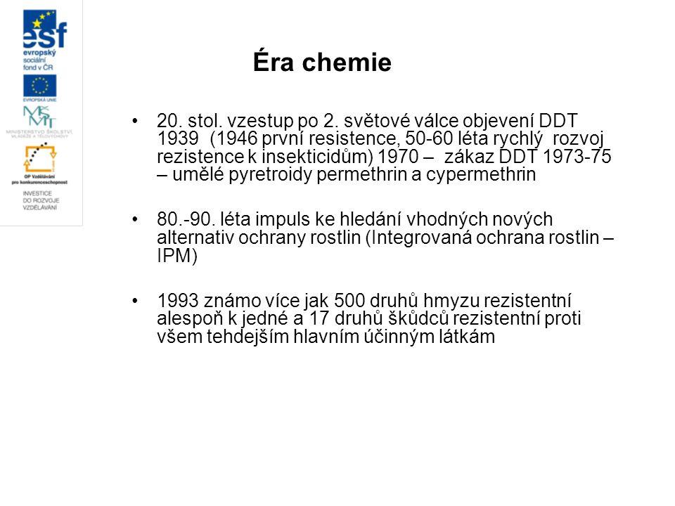 Éra chemie 20. stol. vzestup po 2. světové válce objevení DDT 1939 (1946 první resistence, 50-60 léta rychlý rozvoj rezistence k insekticidům) 1970 –