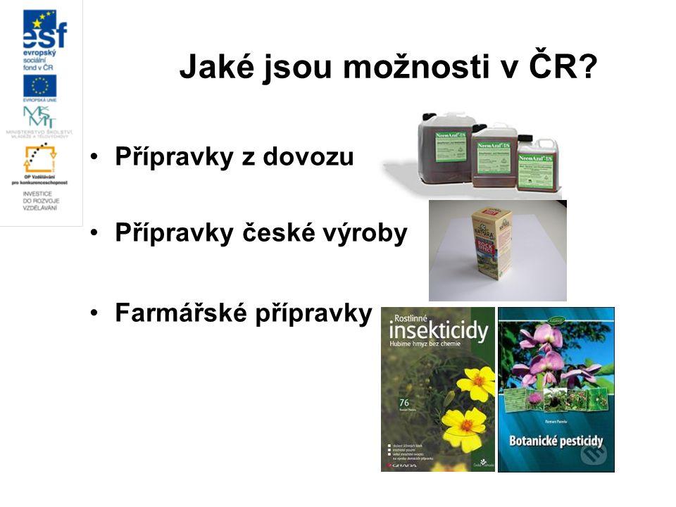 Jaké jsou možnosti v ČR? Přípravky z dovozu Přípravky české výroby Farmářské přípravky