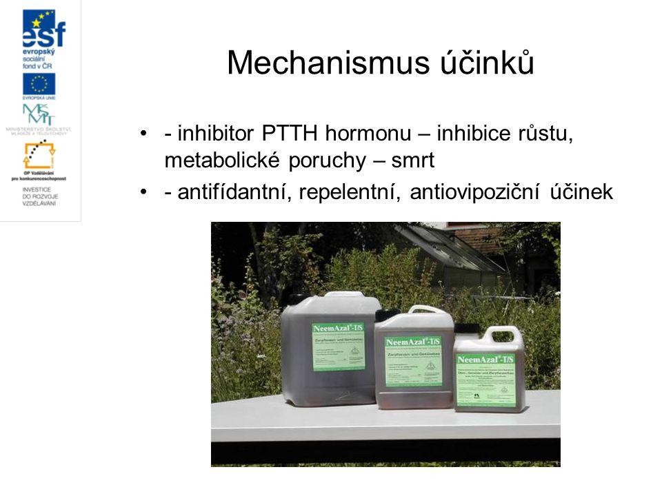 Mechanismus účinků - inhibitor PTTH hormonu – inhibice růstu, metabolické poruchy – smrt - antifídantní, repelentní, antiovipoziční účinek