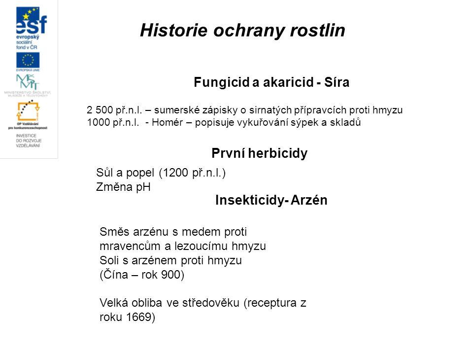 Fungicid a akaricid - Síra 2 500 př.n.l. – sumerské zápisky o sirnatých přípravcích proti hmyzu 1000 př.n.l. - Homér – popisuje vykuřování sýpek a skl