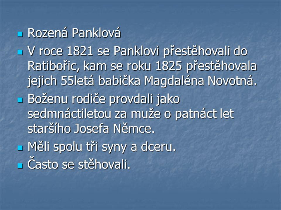 Rozená Panklová Rozená Panklová V roce 1821 se Panklovi přestěhovali do Ratibořic, kam se roku 1825 přestěhovala jejich 55letá babička Magdaléna Novotná.