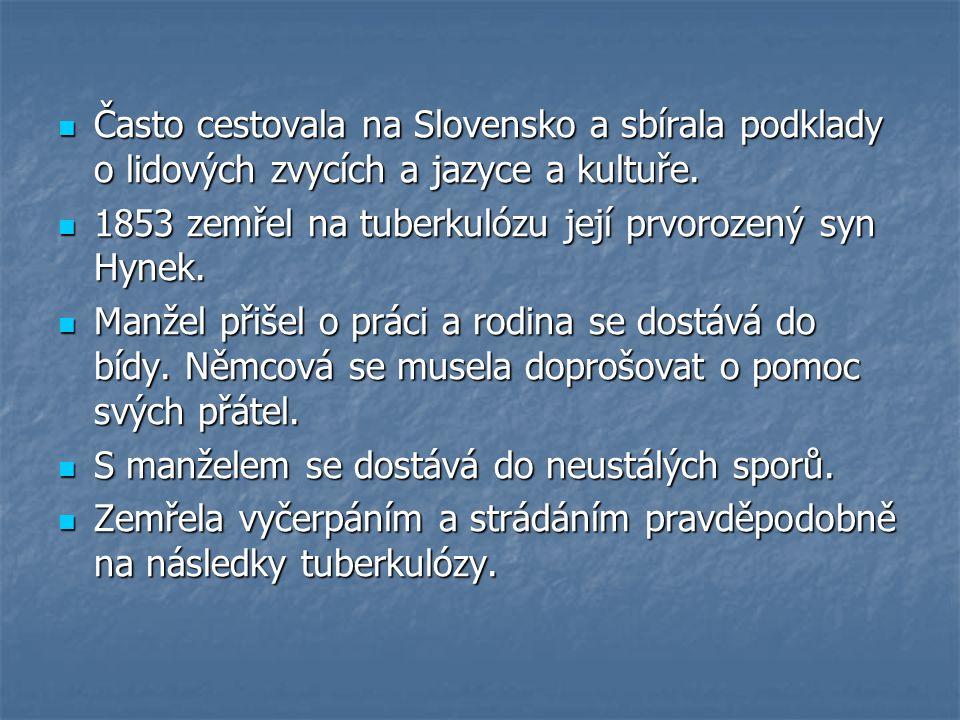 Často cestovala na Slovensko a sbírala podklady o lidových zvycích a jazyce a kultuře.