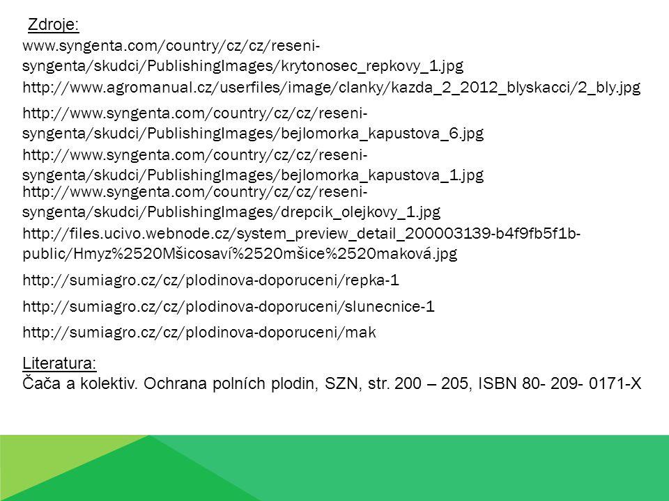 www.syngenta.com/country/cz/cz/reseni- syngenta/skudci/PublishingImages/krytonosec_repkovy_1.jpg http://files.ucivo.webnode.cz/system_preview_detail_200003139-b4f9fb5f1b- public/Hmyz%2520Mšicosaví%2520mšice%2520maková.jpg Zdroje: Literatura: Čača a kolektiv.