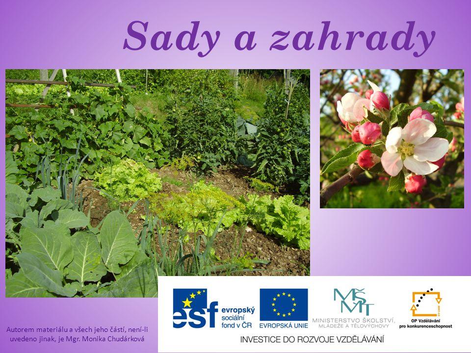 Sady a zahrady Autorem materiálu a všech jeho částí, není-li uvedeno jinak, je Mgr.