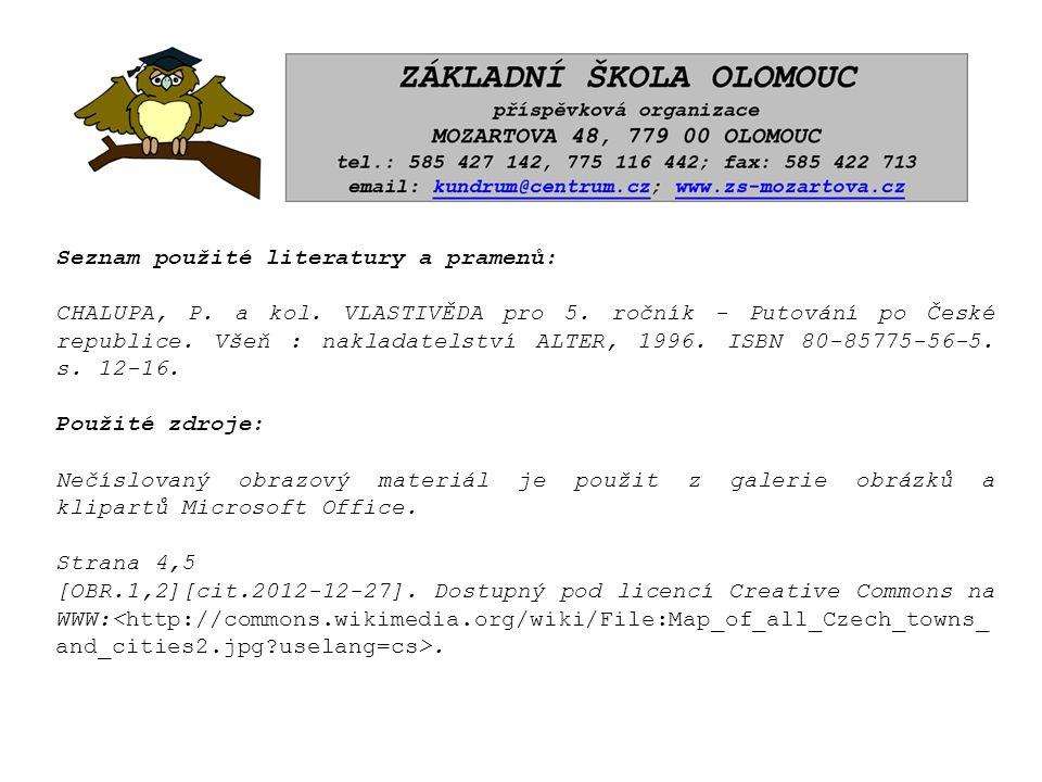 Seznam použité literatury a pramenů: CHALUPA, P. a kol.