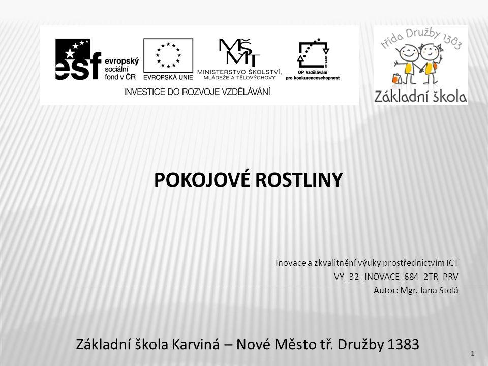 POKOJOVÉ ROSTLINY Základní škola Karviná – Nové Město tř.