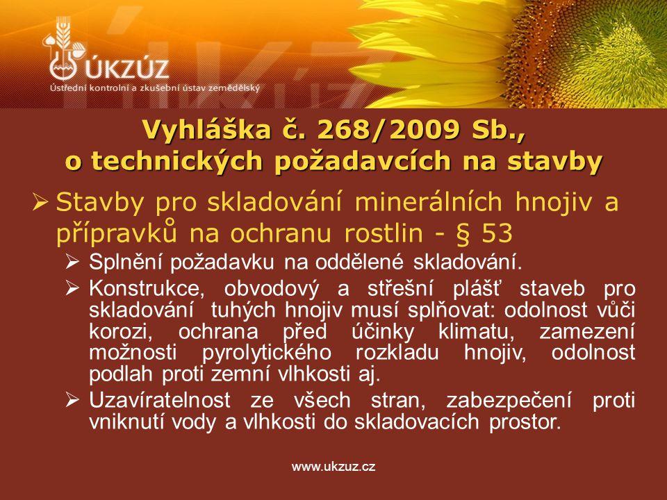 www.ukzuz.cz  Stavby pro skladování minerálních hnojiv a přípravků na ochranu rostlin - § 53  Splnění požadavku na oddělené skladování.  Konstrukce