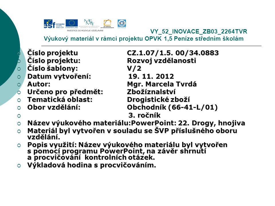 VY_52_INOVACE_ZB03_2264TVR Výukový materiál v rámci projektu OPVK 1,5 Peníze středním školám  Číslo projektuCZ.1.07/1.5. 00/34.0883  Číslo projektu: