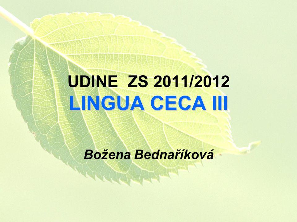 LINGUA CECA III UDINE ZS 2011/2012 LINGUA CECA III Božena Bednaříková