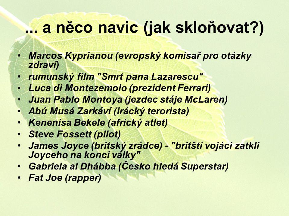 ... a něco navic (jak skloňovat?) Marcos Kyprianou (evropský komisař pro otázky zdraví) rumunský film