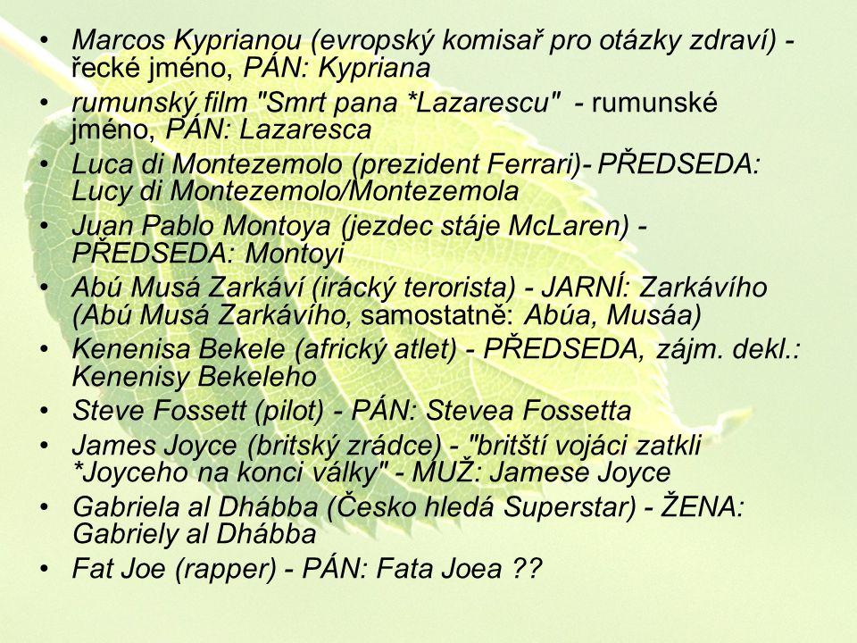 Marcos Kyprianou (evropský komisař pro otázky zdraví) - řecké jméno, PÁN: Kypriana rumunský film