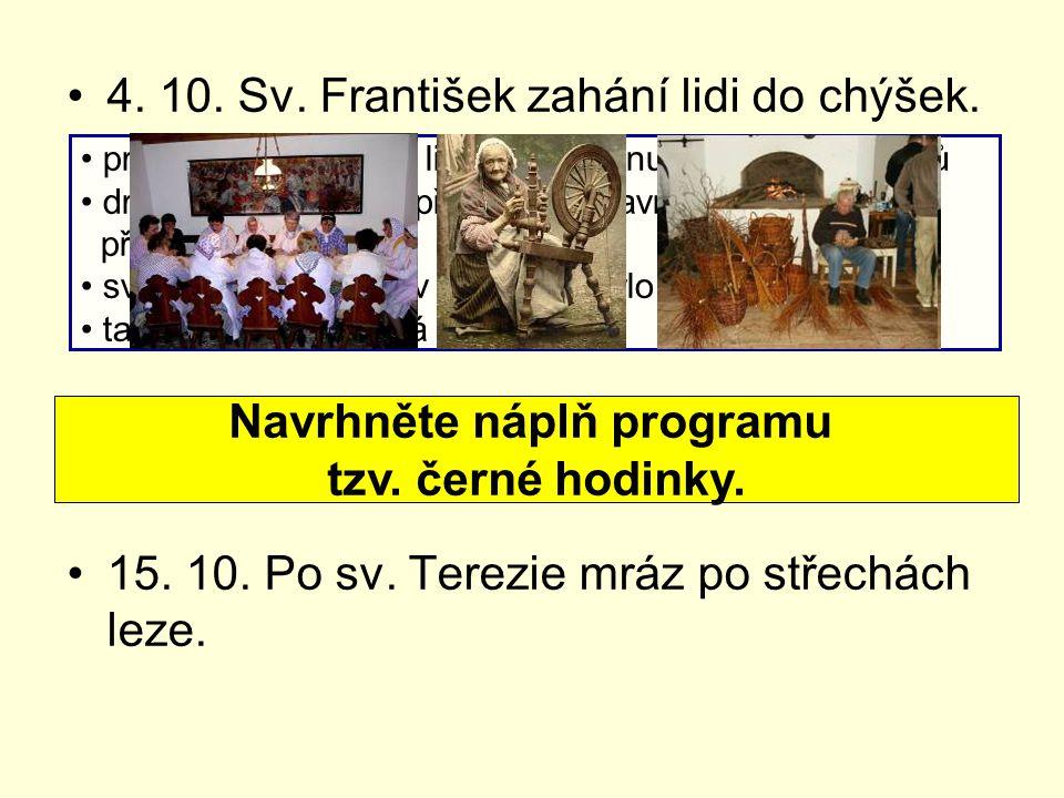 4.10. Sv. František zahání lidi do chýšek. 15. 10.
