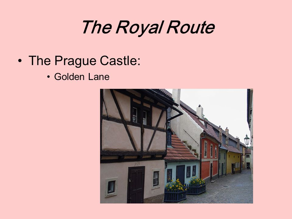 The Royal Route The Prague Castle: Golden Lane